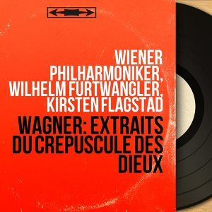 Wagner: Extraits du Crépuscule des dieux - Mono Version