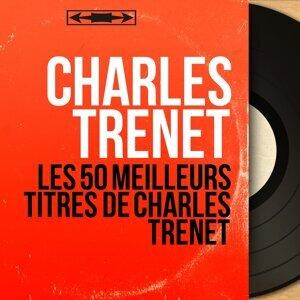 Les 50 meilleurs titres de Charles Trénet