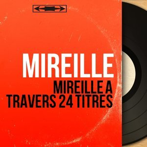 Mireille à travers 24 titres - Mono Version