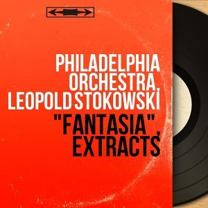 """Fantasia"", Extracts - Original Motion Picture Soundtrack, Mono Version"