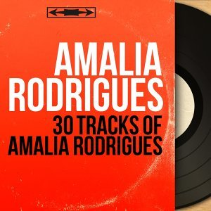 30 Tracks of Amalia Rodrigues - Mono Version