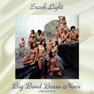 Big Band Bossa Nova - Remastered 2017