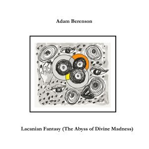 Lacanian Fantasy (The Abyss of Divine Madness)