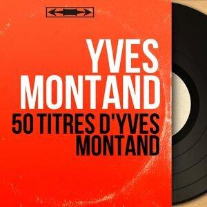 50 titres d'Yves Montand - Mono Version