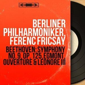 Beethoven: Symphony No. 9, Op. 125, Egmont, Ouverture & Leonore III - Mono Version