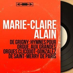 de Grigny: Hymnes pour orgue, aux grandes orgues Clicquot-Gonzalez de Saint-Merry de Paris - Mono Version