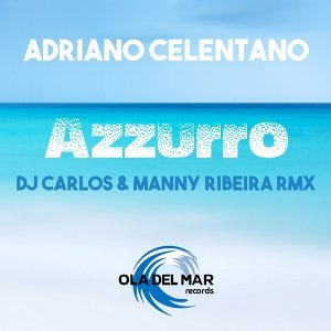 Azzurro - DJ carlos & manny ribeira Remix