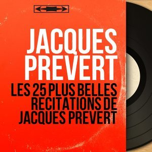Les 25 plus belles récitations de Jacques Prévert - Mono Version