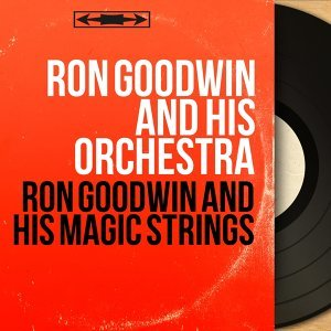 Ron Goodwin and His Magic Strings - Mono Version