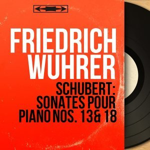 Schubert: Sonates pour piano Nos. 13 & 18 - Mono Version