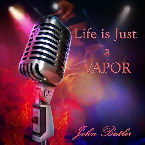 Life Is Just a Vapor