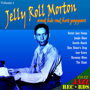 Rare Jazz Records - Jelly Roll Morton and His Red Hot Peppers, Vol. 1