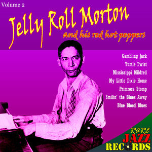 Rare Jazz Records - Jelly Roll Morton and His Red Hot Peppers, Vol. 2