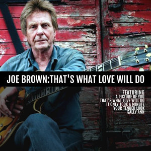Joe Brown: That's What Love Will Do