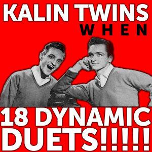 Kalin Twins: When……..18 Dynamic Duets!