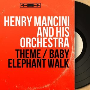 Theme / Baby Elephant Walk - Original Motion Picture Soundtrack, Mono Version