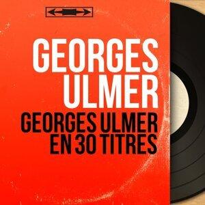 Georges Ulmer en 30 titres - Mono Version