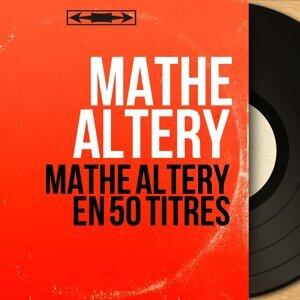 Mathé Altéry en 50 Titres - Mono Version