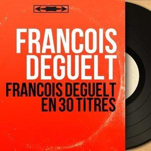 François Deguelt en 30 titres - Mono Version