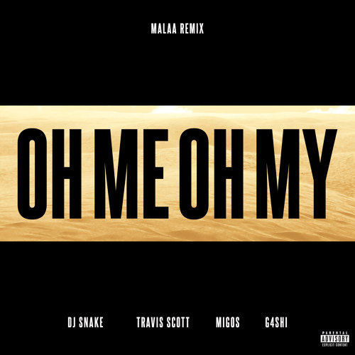 Oh Me Oh My - Malaa Remix