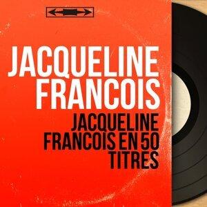 Jacqueline François en 50 titres - Mono Version