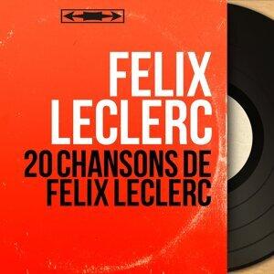 20 chansons de Félix Leclerc - Mono Version