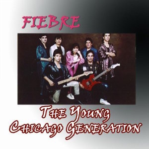 Fiebre, The Young Chicago Generation