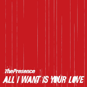All I Want Is Your Love