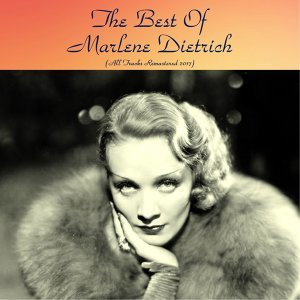The best of marlene Dietrich - All tracks remastered 2017