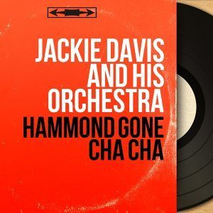 Hammond Gone Cha Cha - Stereo Version