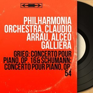 Grieg: Concerto pour piano, Op. 16 & Schumann: Concerto pour piano, Op. 54 - Remastered, Mono Version