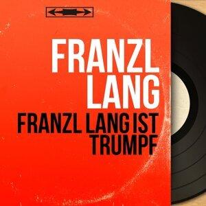 Franzl Lang ist trumpf - Mono Version