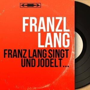 Franz lang singt und jodelt... - Mono version