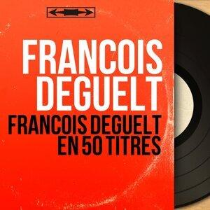 François Deguelt en 50 titres - Mono Version