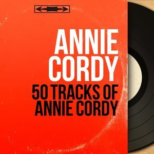 50 Tracks of Annie Cordy - Mono Version
