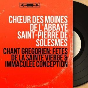 Chant grégorien: Fêtes de la Sainte Vierge & Immaculée conception - Mono Version