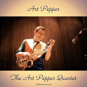 The Art Pepper Quartet - Remastered 2017