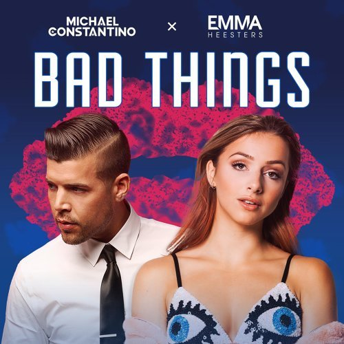 Bad Things (feat. Emma Heesters)