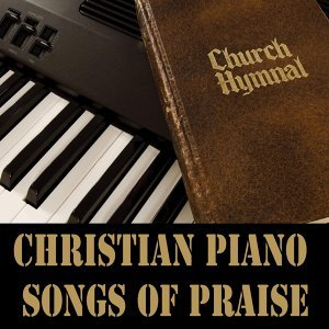 Christian Piano Songs of Praise