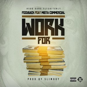 Work For (feat. Mista Commercial)
