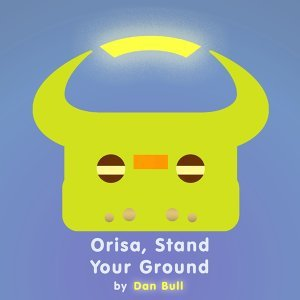 Orisa, Stand Your Ground