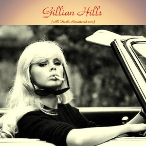 Gillian hills - Remastered 2017