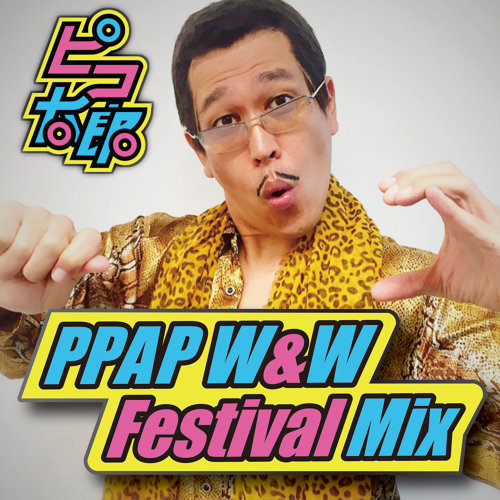 PPAP W&W Festival Mix