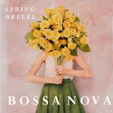 春氛.巴莎諾瓦浪漫選輯 (Spring Breeze Bossa Nova)