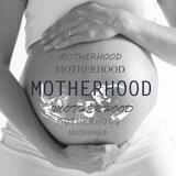 Motherhood (母性溫情)