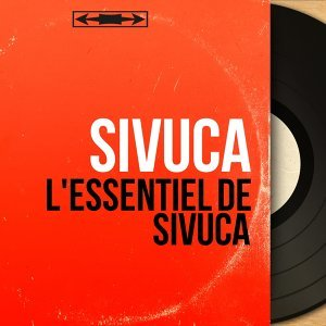 L'Essentiel de Sivuca - Mono Version