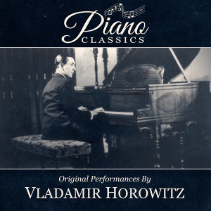 Original Performances By Vladimir Horowitz
