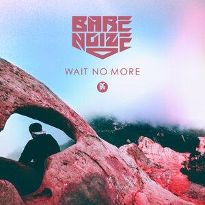 Wait No More