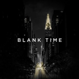BLANK TIME (BLANK TIME)