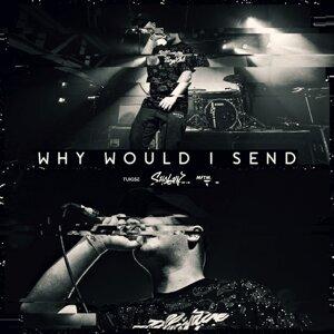 Why Would I Send